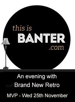 brand new retro at banter with Jim Carroll 25th Nov